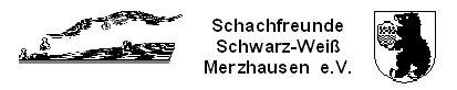 Homepage der Schachfreunde Schwarz-Weiß Merzhausen e.V. bei Freiburg i.Brsg.